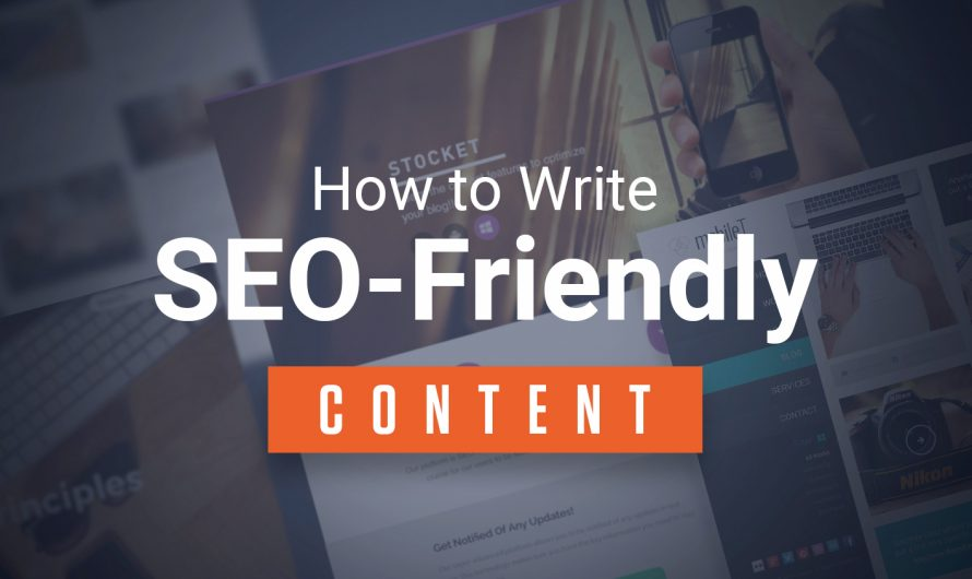Write a SEO friendly content by following some useful tips